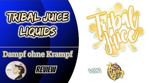 Tribal-Juice-Liquids-Review-by-Dampf-ohne-Krampf-YouTube