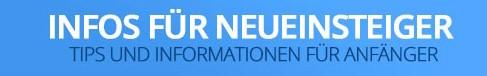 Neueinsteiger Infos und Nützliches